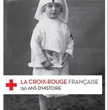 150 ans d'histoire de la Croix-rouge française |  le livre
