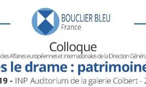Colloque du Bouclier bleu France|Rebondir après le drame : patrimoines et résilience, 29 janvier 2020, Paris